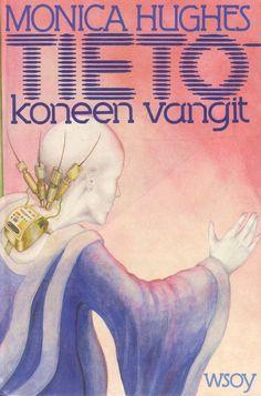 """""""Tietokoneen vangit"""" (Arkki Ykkönen, Book 1) by Monica Hughes"""