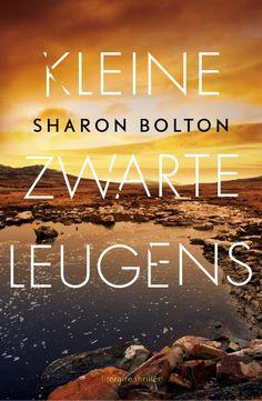Kleine zwarte leugens - Sharon Bolton *****notering Vrij Nederland thrillergids