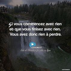 Si vous commencez avec rien et que vous finissez avec rien. Vous avez donc rien à perdre. - http://cervonext.fr/ - Follow : @cervonext