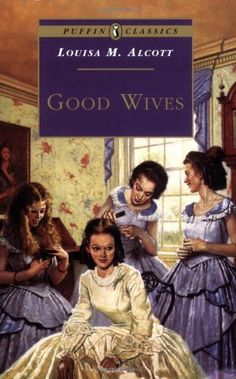 Good Wives - the sequel to Little Women and an absolutely wonderful read