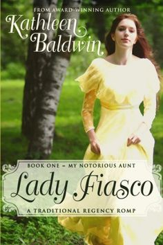 Lady Fiasco: A Humorous Traditional Regency Romance (My Notorious Aunt Book 1) by Kathleen Baldwin, http://www.amazon.com/dp/B00GK9MCNS/ref=cm_sw_r_pi_dp_Q0abvb1CQ2K02 I got all 3 books in the trilogy as 'Kindle-Freebies' yaaay!Such a fun read.