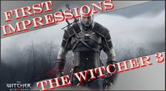 The Witcher 3 Wild Hunt First Impressions Gameplay