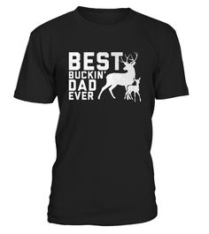"CHECK OUT OTHER AWESOME DESIGNS HERE!     Perfect Gift Idea for Father - Best Buckin' Dad Ever Tshirt. Awesome gift from kids, daughters, sons and mom for your daddy, dad, papa, father, father in law, husband, boyfriend, friend, parents, grandad, grandpa, granddad or him on Fathers day   Funny Joke Tee with print ""Best Buckin' Dad Ever"". Complete your collection of Father's Day accessories for him / her (jewelry, necklace, clothes, locket, hat, pajamas, bra..."