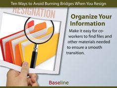 Ten Ways to Avoid Burning Bridges When You Resign: Organize Your Information