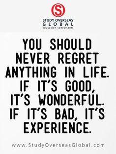 Take every experience of your life as an opportunity rather than a regret.  #StudyOverseas #ThursdayMotivation