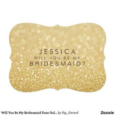 Will You Be My Bridesmaid Faux Gold Glitter Card