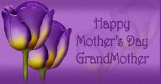 Happy Mother's Day GrandMother - Wishing you the best on your special day