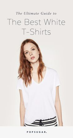 An Ultimate Guide to Finding the Best White T-Shirt of Your Life