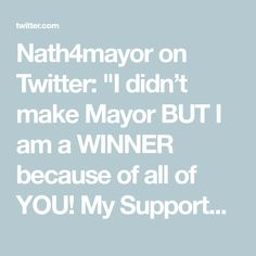 """Nath4mayor on Twitter: """"I didn't make Mayor BUT I am a WINNER because of all of YOU! My Supporters! Thank You!"""" I Am A Winner, Twitter, How To Make"""