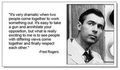 Fred Rogers was a huge childhood hero of mine. I've compiled some amazing Fred Rogers quotes & Mr Rogers Show moments that convey just how amazing he was. Fred Rogers, Great Quotes, Quotes To Live By, Inspirational Quotes, Awesome Quotes, Mr Rodgers, Mr Rogers Quote, Love Words, Words Quotes