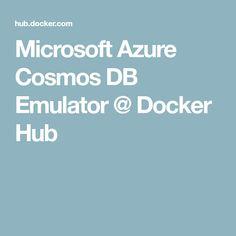Microsoft Azure Cosmos DB Emulator @ Docker Hub