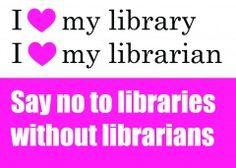 I love my librarian // Dí NO a las bibliotecas sin bibliotecari@s.