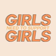 girls need to support girls