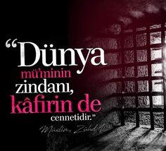 Dünya mü'minin zindanı, kafirin de cennetidir.   #hadisler  #hayırlıcumalar  #istanbul #türkiye #dünya #cennet #cehennem #kafir #zindan #ilmisuffa