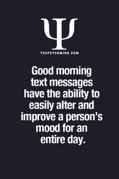 Well i did send her morning texts but she never seemed bothered about them so… Psychology Fun Facts, Psychology Says, Psychology Quotes, Behavioral Psychology, Health Psychology, Good Morning Text Messages, Good Morning Texts, Great Quotes, Me Quotes