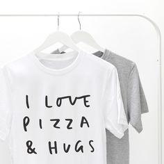 Pizza + hugs = Best t-shirt ever!