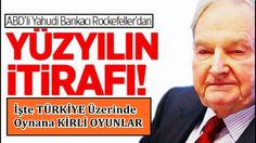David Rockefeller Türkiye itirafları,Yahudi Milyarder'den Şok İtiraflar.