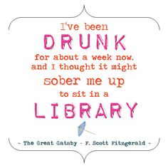 The Great Gatsby - F. Scott Fitzgerald Quote - Drunk for a Week -
