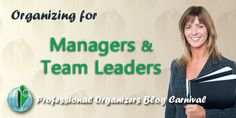 Organizing for Managers & Team Leaders- Professional Organizers Blog Carnival