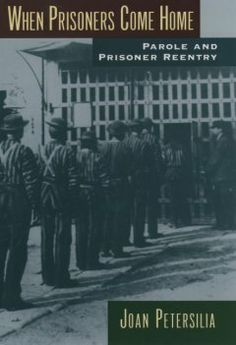 When prisoners come home : parole and prisoner reentry / Joan Petersilia.