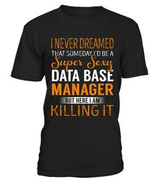 Data Base Manager  #birthday #october #shirt #gift #ideas #photo #image #gift #costume #crazy #dota #game #dota2 #zeushero