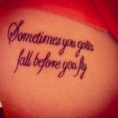 Sometimes you gotta fall before you can fly. Love this.