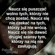 Naucz się... Mommy Quotes, Wise Quotes, Motivational Quotes, Life Motivation, Humor, Good Advice, Motto, Wise Words, Quotations