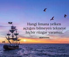 """""""Hangi limana yelken açtığını bilmeyen tekneye hiçbir rüzgar yaramaz."""" - MONTAIGNE  #kitap #kitapyurdu"""