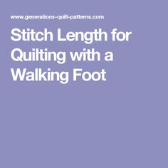 Stitch Length for Quilting with a Walking Foot