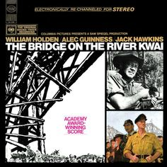 """""""The Bridge On The River Kwai"""" (1957, Columbia).  Music from the movie soundtrack."""
