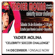 """Yadier Molina """"Celebrity Soccer Challenge"""" el sábado 14 de diciembre a las 7:30pm en el Estadio Juan Ramon Loubriel en Bayamón. El evento es un juego amistoso entre atletas profesionales y celebridades locales a beneficio de Fundación 4, entidad sin fines de lucro fundado en 2010 por Yadier Molina y su esposa Wanda Torres para apoyar organizaciones de niños necesitado en Puerto Rico."""