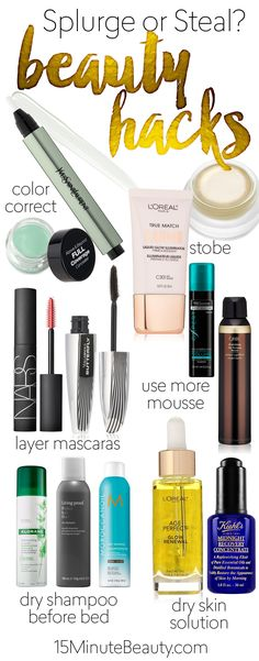 11 Best Beauty Hacks and Splurge or Steal Products to get the look!  Do you do all of these?