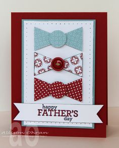 Happy Fathers Day Father& Bow Ties Stamp:Delightful Dozen By:AllisonOhr. Happy Fathers Day Father& Bow Ties Stamp:Delightful Dozen By:AllisonOhran Sweet Impressions Fathers Day Wishes, Fathers Day Crafts, Mothers Day Cards, Happy Fathers Day, Boy Cards, Cute Cards, Masculine Cards, Card Tags, Creative Cards