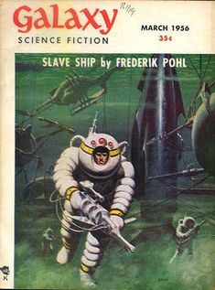 ED EMSHWILLER - art for Slave Ship by Frederik Pohl - March 1956 Galaxy Science Fiction