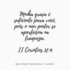 Servindo Fielmente My Bible, Bible Verses, Higher Truth, My Redeemer Lives, King Of My Heart, Quotes About God, Don't Give Up, God Is Good, Jesus Loves