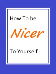 Be Nicer To Yourself: How do you feel right now? winthedietwar.com