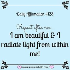 I am beautiful and I radiate light from within me!