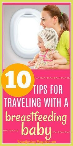 Top 10 Tips for Traveling with a Breastfeeding Baby #breastfeeding #travel #momtips