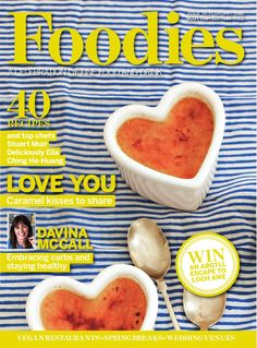 Foodies Magazine February 2016 A Celebration of Fine Food & Drink Summer Desserts, Summer Recipes, Ching He Huang, February 2016, How To Stay Healthy, Free Food, Foodies, Food And Drink, Food Magazines