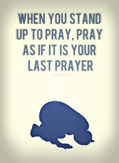 When we pray, our intention should be as if we are praying to Allah(swt) in person.