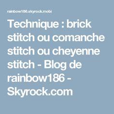 Technique : brick stitch ou comanche stitch ou cheyenne stitch - Blog de rainbow186 - Skyrock.com