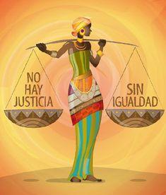 No hay justicia sin igualdad !!!