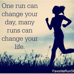 One run can change your day, but many runs can change your life.