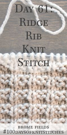 Day 61 : Learn how to knit the ridge rib knit stitch. Written instructions and step-by-step video tutorial. Knitting Videos, Knitting For Beginners, Loom Knitting, Knitting Stitches, Knitting Patterns Free, Knit Patterns, Knitting Projects, Stitch Patterns, Easy Knitting