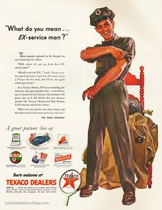 """What Do You Mean, 'Ex-Service Man?"" Texaco"