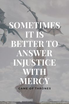 SOMETIMES IT IS BETTER TO ANSWER INJUSTICE WITH MERCY  #gameofthrones #tvseries #bestshow #besttvseries #tvshow #HBO