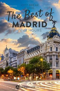 Madrid Travel | Explore the best of Madrid Spain in 48 hours