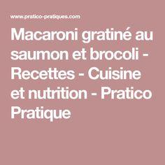 Macaroni gratiné au saumon et brocoli - Recettes - Cuisine et nutrition - Pratico Pratique