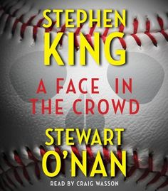 A Face in the Crowd by Stephen King, Stewart O'Nan, Craig Wasson. Click the cover image to check out or request the bestsellers kindle. Date, Book Annotation, Stephen King Books, David Price, King A, Compact Disc, Free Ebooks, Audio Books, Crowd