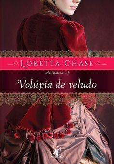 Editora Arqueiro lançará em Junho, Volúpia de Veludo(As Modistas - Vol.3), de Loretta Chase - Cantinho da Leitura